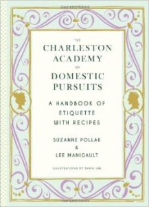 Charleston Academy of Domestic Pursuits by Suzanne Pollak and Lee Manigault